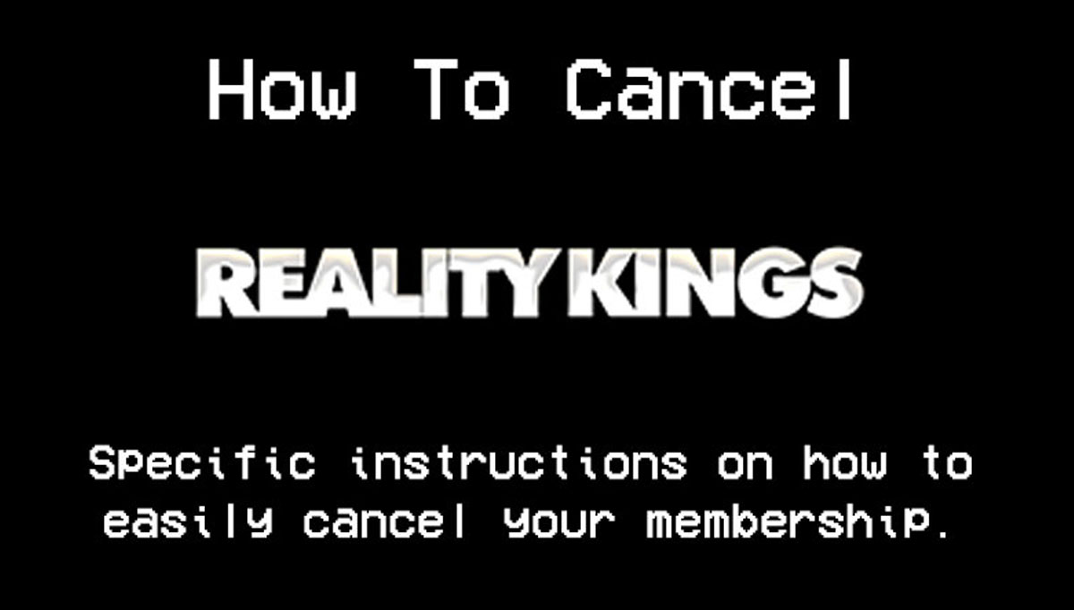 Cancel and delete Reality Kings