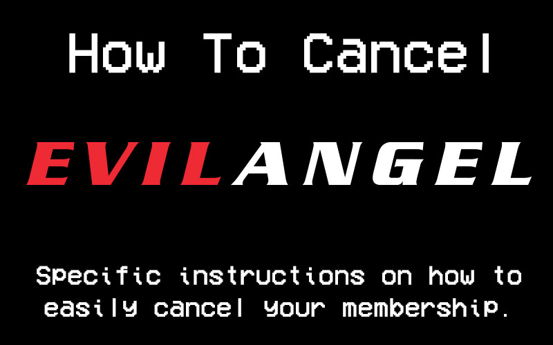 How To Cancel Evil Angel