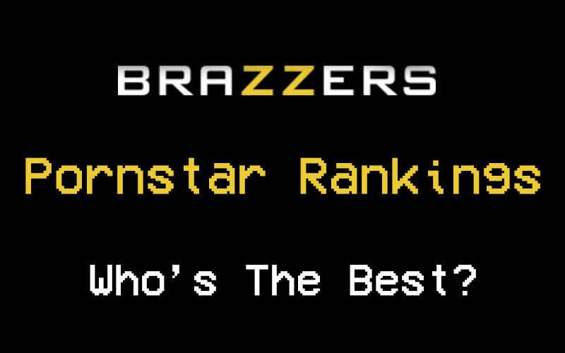 Brazzers Pornstar Rankings