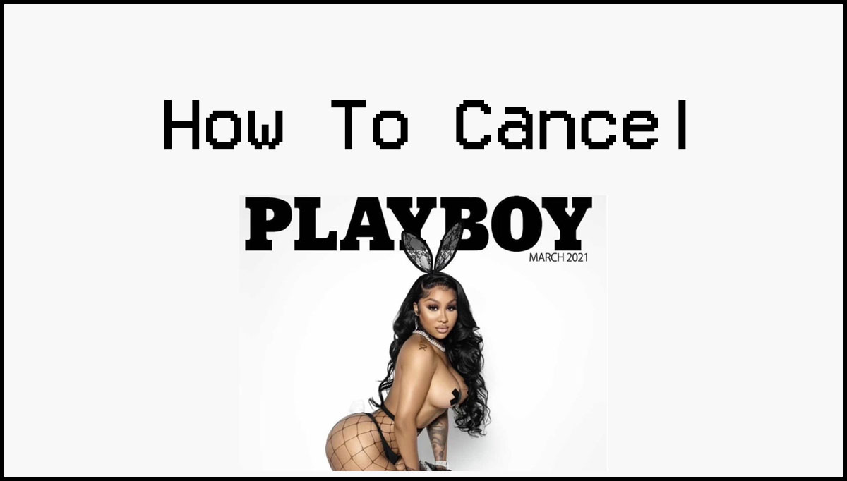 How To Cancel Playboy