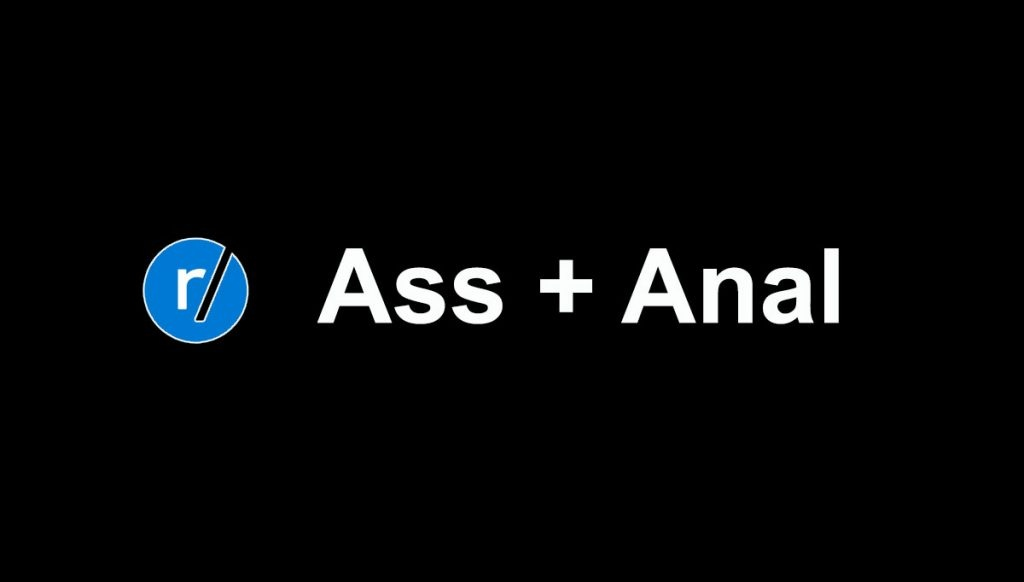 Ass and Anal