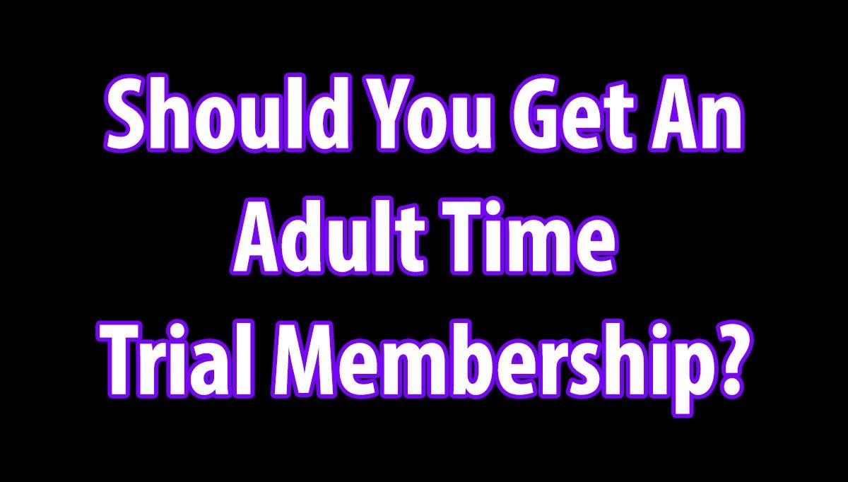 AdultTime Trial Membership