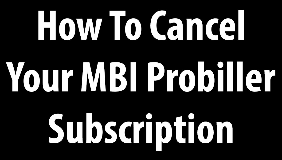 How To Cancel MBI Probiller